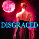 Disgraced (A Royal Cleaner Prequel)